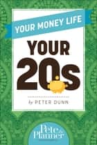 Your Money Life: Your 20s e-bog by Dunn, Peter