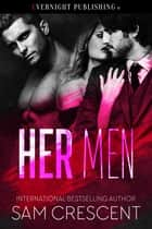 Her Men ebook by Sam Crescent