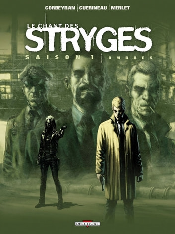 Le Chant des Stryges Saison 1 T01 - Ombres eBook by Richard Guérineau,Corbeyran