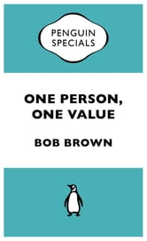 One Person, One Value - Penguin Specials ebook by Bob Brown