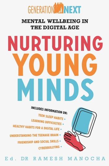 Nurturing Young Minds - Mental Wellbeing in the Digital Age ebook by Ramesh Manocha