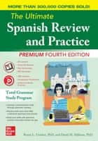 The Ultimate Spanish Review and Practice, 4th Edition 電子書 by Ronni L. Gordon