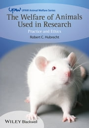 The Welfare of Animals Used in Research - Practice and Ethics ebook by Robert C. Hubrecht