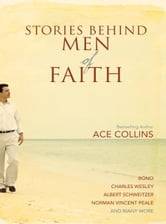Stories Behind Men of Faith ebook by Ace Collins