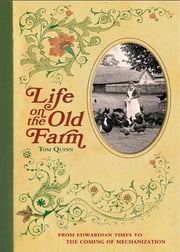 Life on the Old Farm ebook by Tom Quinn