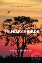 The Milk of Birds ebook by