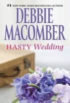 Hasty Wedding eBook by Debbie Macomber