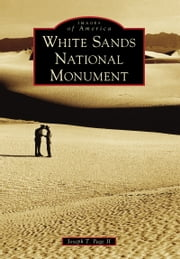 White Sands National Monument ebook by Joseph T. Page II
