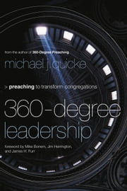 360-Degree Leadership - Preaching to Transform Congregations ebook by Michael J. Quicke,Mike Bonem,Jim Herrington,James Furr