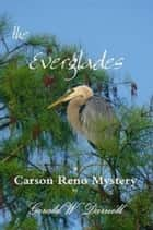 the Everglades - A Carson Reno Mystery ebook by Gerald Darnell