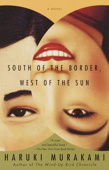South of the Border, West of the Sun - A Novel ebook by Haruki Murakami