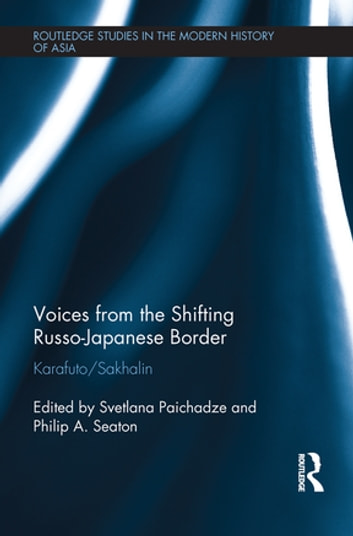 Voices from the Shifting Russo-Japanese Border - Karafuto / Sakhalin ebook by