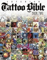 Tattoo Bible Book Two ebook by Superior Tattoo