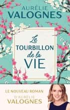 Le tourbillon de la vie ebook by