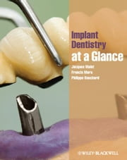 Implant Dentistry at a Glance ebook by Jacques Malet,Francis Mora,Philippe Bouchard