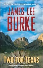 Two for Texas ebook by James Lee Burke