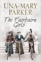 The Fairbairn Girls ebook by Una-Mary Parker