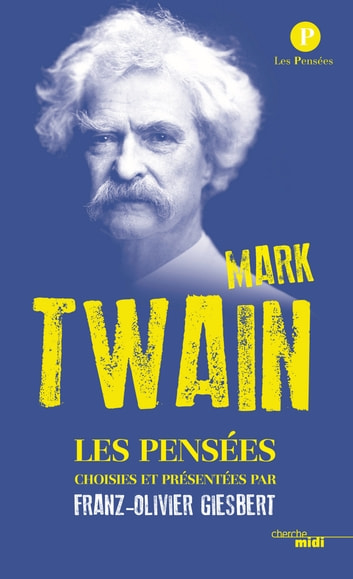 Pensées de Mark Twain ebook by Mark TWAIN,Franz-Olivier GIESBERT