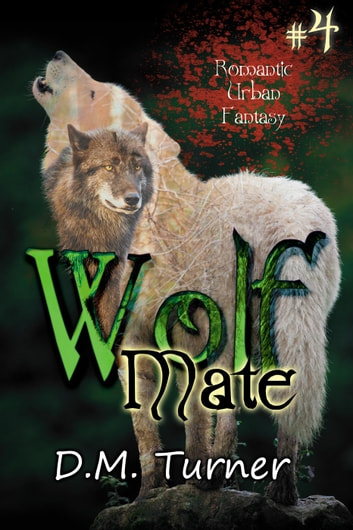 Mate - Wolf, #4 ebook by D.M. Turner