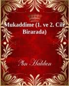 Mukaddime (1. ve 2. Cilt Birarada) ebook by İbn Haldun