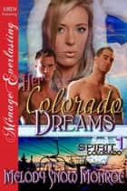 Her Colorado Dreams ebook by Melody Snow Monroe
