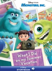 Monsters Inc What I Did On My Summer Vacation Ebook By Disney Books 9781484752913 Rakuten Kobo United States
