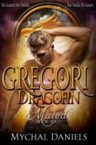 Gregori - Dragofin Mated, Book #4 ebook by Mychal Daniels