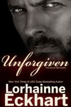 Unforgiven ebook by Lorhainne Eckhart
