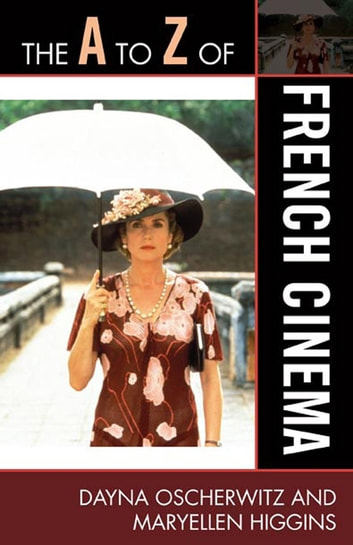 The A to Z of French Cinema ebook by Dayna Oscherwitz,MaryEllen Higgins