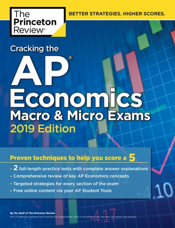 Cracking the AP Economics Macro & Micro Exams, 2019 Edition - Practice Tests & Proven Techniques to Help You Score a 5 ebook by Princeton Review
