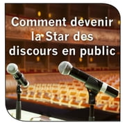 Comment devenir la star des discours en public audiobook by John Ellis