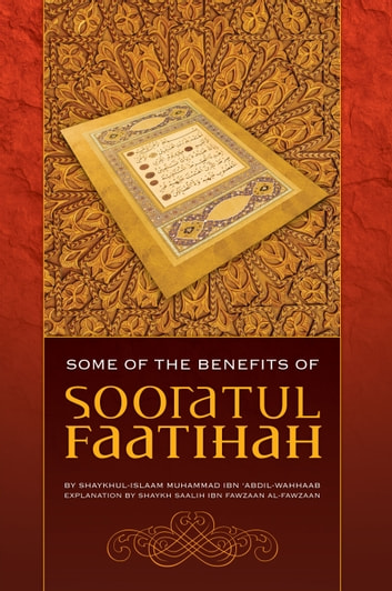 Some of the Benefits of Sooratul-Faatihah ebook by Shaykh Saalih ibn Fawzaan al-Fawzaan