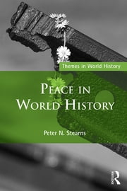 Peace in World History ebook by Peter N. Stearns