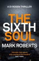 The Sixth Soul ebook by Mark Roberts