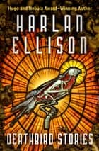 Deathbird Stories ebook by Harlan Ellison