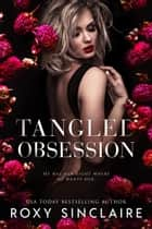 Tangled Obsession - Dark Obsession, #2 ebook by Roxy Sinclaire