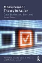 Measurement Theory in Action ebook by Kenneth S. Shultz,David J. Whitney,Michael J. Zickar