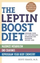 The Leptin Boost Diet ebook by M.D. Scott Isaacs