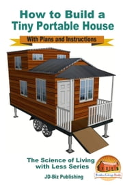 How to Build a Tiny Portable House: With Plans and Instructions ebook by Mendon Cottage Books