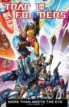 Transformers: More Than Meets the Eye Volume 5 ebook by Roberts, James; Milne, Alex