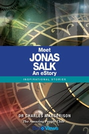 Meet Jonas Salk - An eStory - Inspirational Stories ebook by Charles Margerison
