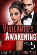 The Vigilante's Awakening - A Romantic Suspense Series ebook by Annie Winters, Tony West