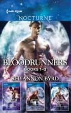 Rhyannon Byrd Bloodrunners Series Books 1-3 - Last Wolf Standing\Last Wolf Hunting\Last Wolf Watching ebook by Rhyannon Byrd