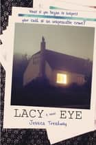 Lacy Eye ebook by Jessica Treadway