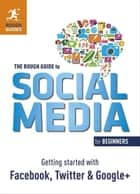The Rough Guide to Social Media for Beginners ebook by Sean Mahoney