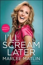 I'll Scream Later ebook by Marlee Matlin