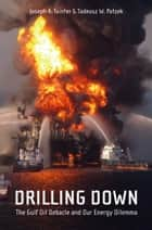 Drilling Down ebook by Joseph A. Tainter,T.W. Patzek