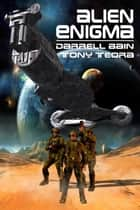 Alien Enigma ebook by Darrell Bain Tony Teora