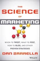 The Science of Marketing ebook by Dan Zarrella