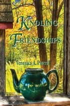 Kindling Friendships ebook by Veronica Purcell